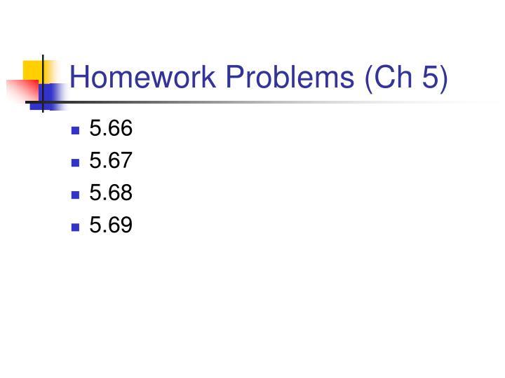 Homework Problems (Ch 5)