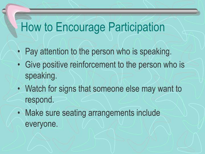 How to Encourage Participation