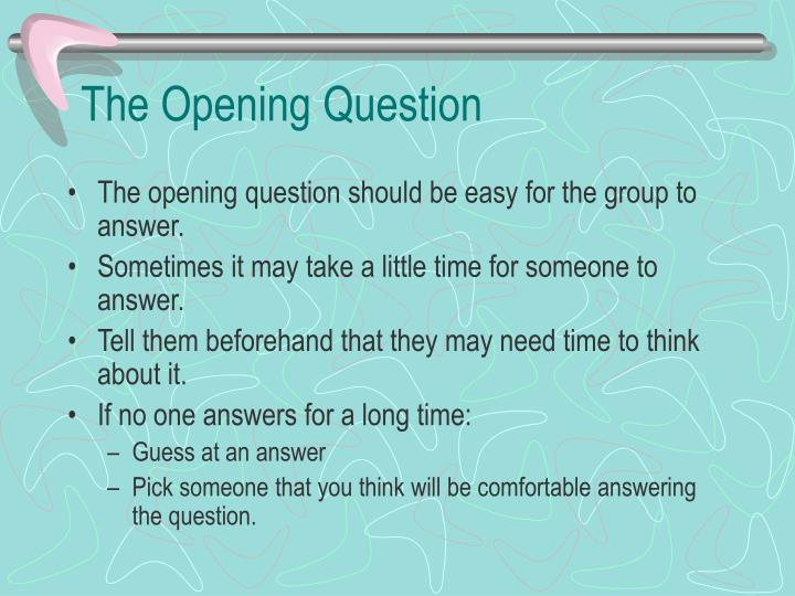 The Opening Question