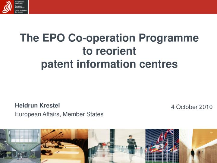 The epo co operation programme to reorient patent information centres