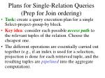 plans for single relation queries prep for join ordering