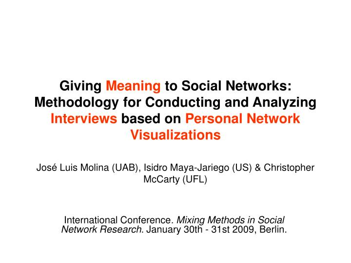 international conference mixing methods in social network research january 30th 31st 2009 berlin n.