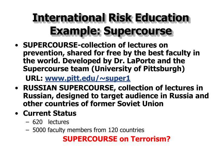 International Risk Education Example: Supercourse