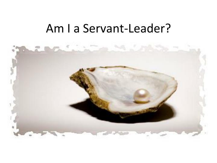 Am I a Servant-Leader?