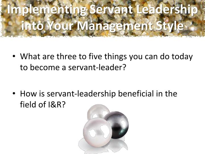 Implementing Servant Leadership into Your Management Style