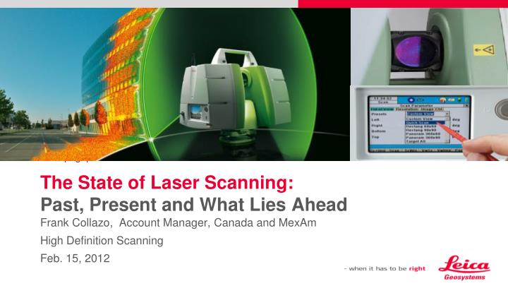 the state of laser scanning past present and what lies ahead n.