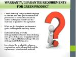 warranty guarantee requirements for green product