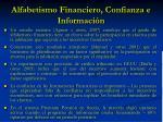 alfabetismo financiero confianza e informaci n