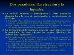 dos paradojas la elecci n y la liquidez