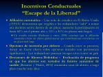 incentivos conductuales escape de la libertad
