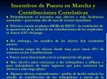 incentivos de puesta en marcha y contribuciones correlativas