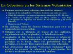 la cobertura en los sistemas voluntarios