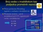 broj osoba s invaliditetom kao posljedica prometnih nesre a