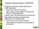 popular benchmarks linpack