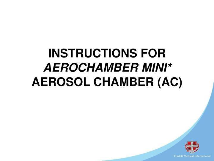 instructions for aerochamber mini aerosol chamber ac n.