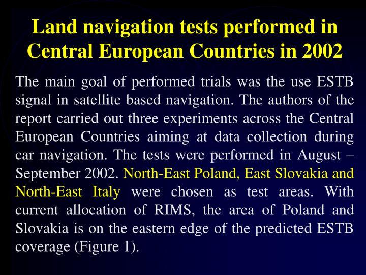 Land navigation tests performed