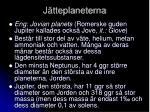j tteplaneterna