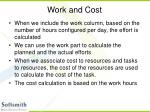work and cost