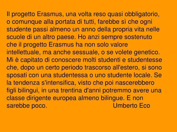 Il progetto Erasmus, una volta reso quasi obbligatorio,