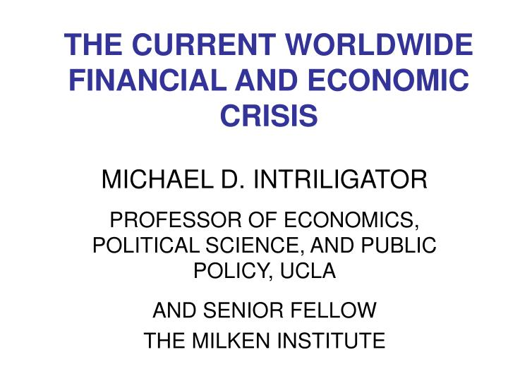 the current worldwide financial and economic crisis n.