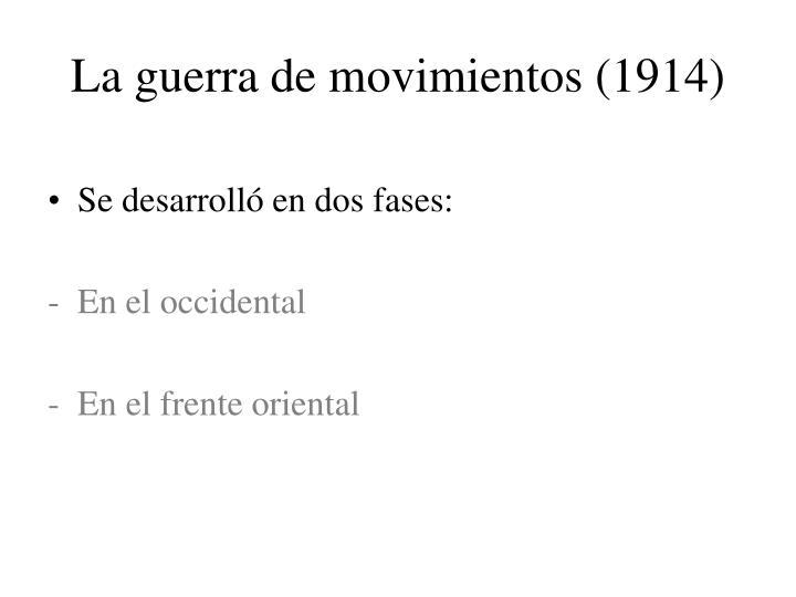 La guerra de movimientos(1914)