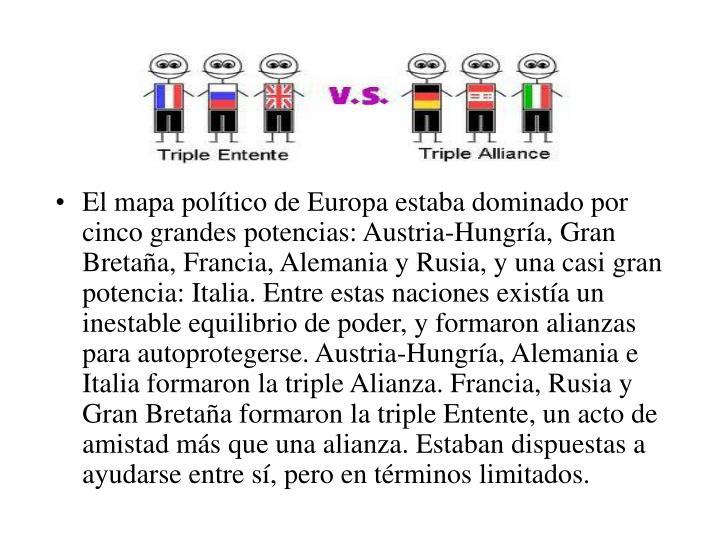 El mapa político de Europa estaba dominado por cinco grandes potencias: Austria-Hungría, Gran Bret...