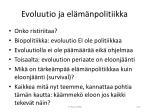 evoluutio ja el m npolitiikka
