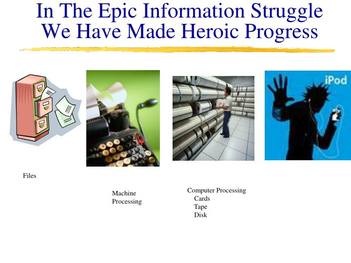 In The Epic Information Struggle