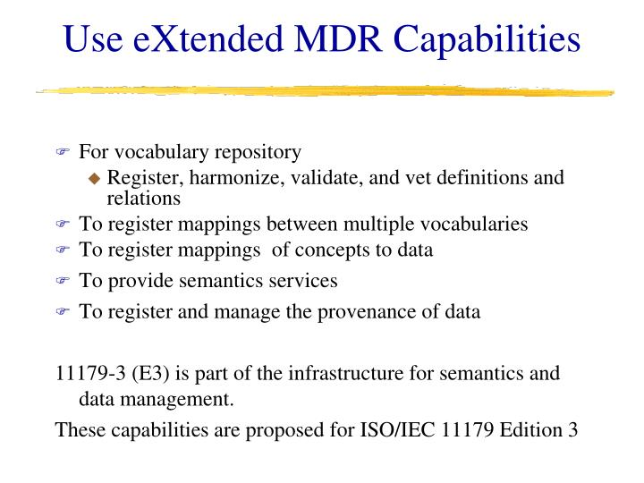 Use eXtended MDR Capabilities