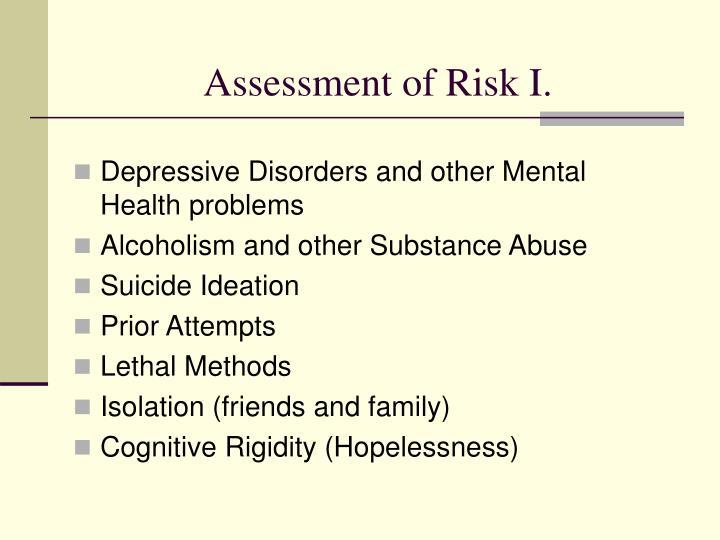 Assessment of Risk I.