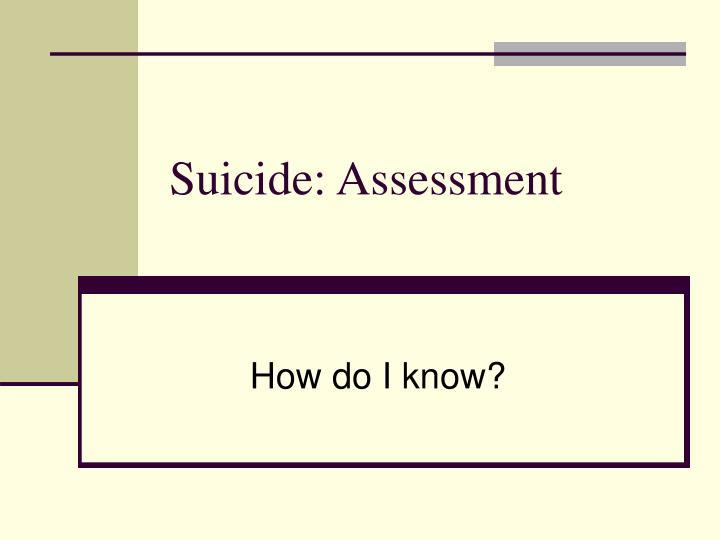 Suicide: Assessment