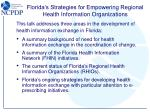 florida s strategies for empowering regional health information organizations