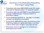 outcomes of the medicaid e prescribing pilot project using pdas