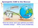 synergistic cad to the rescue