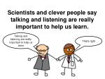 scientists and clever people say talking and listening are really important to help us learn