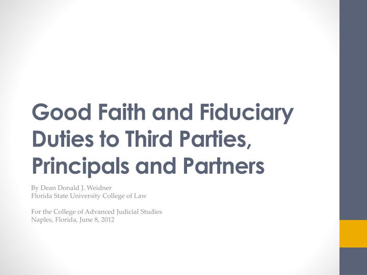 good faith and fiduciary duties to third parties principals and partners n.
