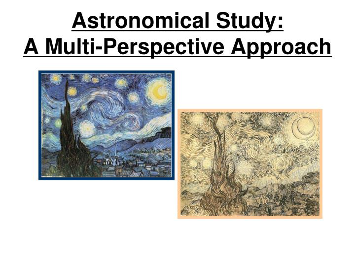 astronomical study a multi perspective approach n.