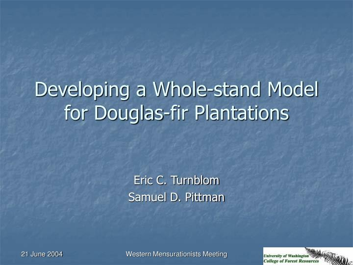 Developing a whole stand model for douglas fir plantations