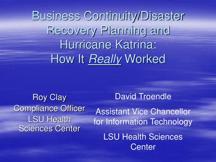 business continuity disaster recovery planning and hurricane katrina how it really worked n.