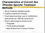 characteristics of current sex offender specific treatment methods