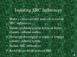 isolating src influences