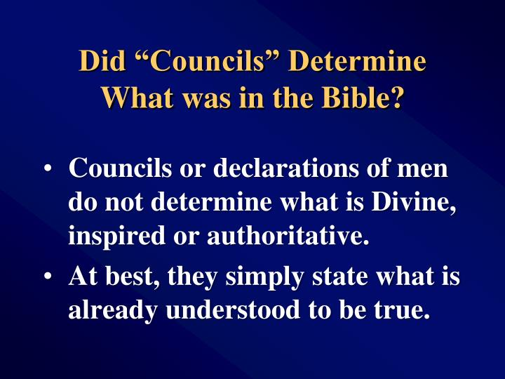 "Did ""Councils"" Determine  What was in the Bible?"