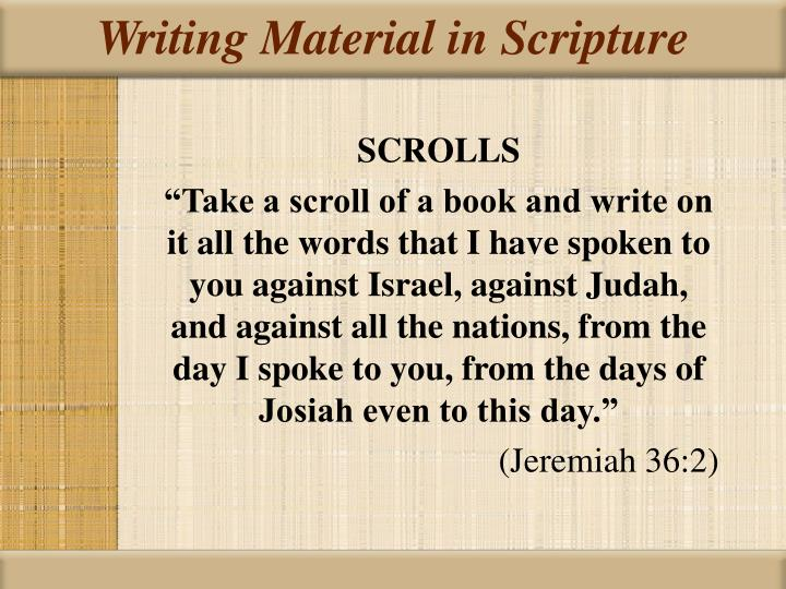 Writing Material in Scripture