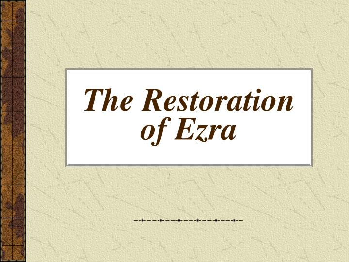 The Restoration of Ezra