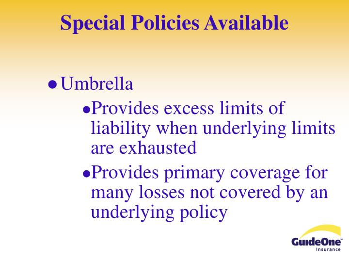 Special Policies Available