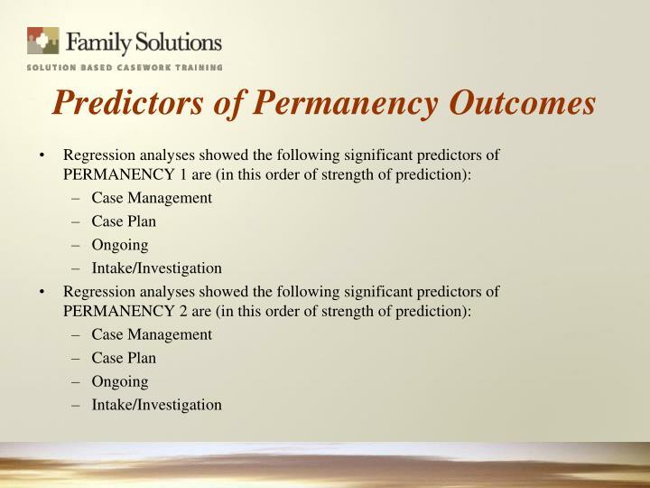 Predictors of Permanency Outcomes