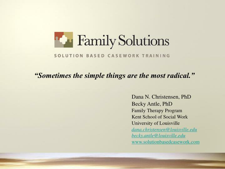 """""""Sometimes the simple things are the most radical."""""""