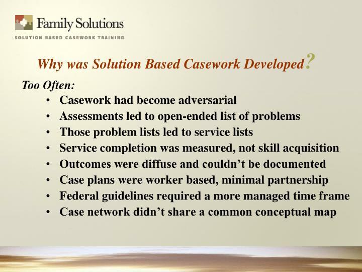 Casework had become adversarial