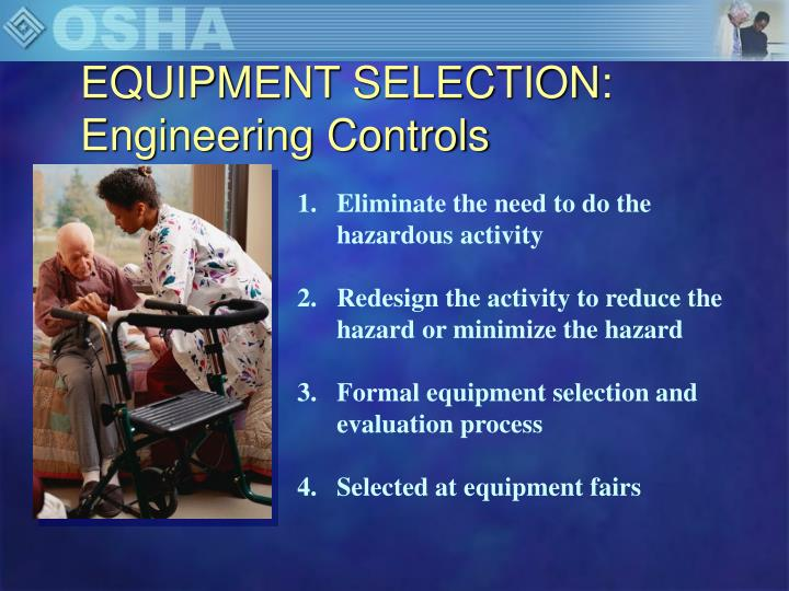 EQUIPMENT SELECTION: Engineering Controls