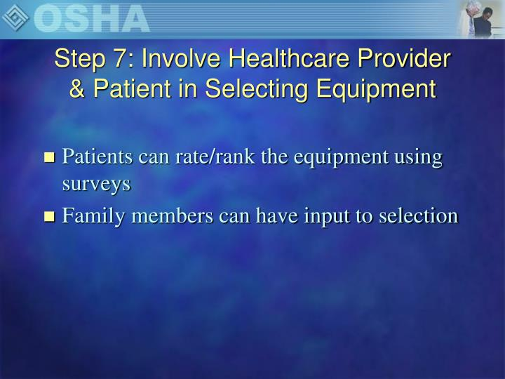 Step 7: Involve Healthcare Provider & Patient in Selecting Equipment